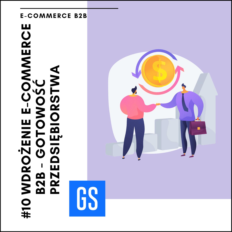E-commerce b2b - gotowość przedsiębiorstwa